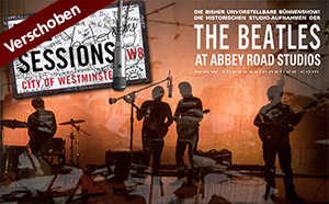 """More Info for Tournee """"The Sessions – A Live-Restaging of the Beatles at Abbey Road Studios"""" wird verschoben"""