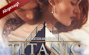 More Info for Titanic Live abgesagt